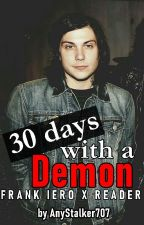 30 days with a demon | Frank Iero x Reader by AnyStalker707