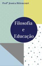 Filosofia e Educação by jessica0246