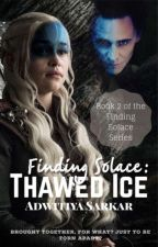 Finding Solace: Thawed Ice by imnotrevealingmyname
