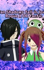 Fairy tail fanfic| Can shadows fall in love? (Rogue X OC) by PhantomGalaxy3
