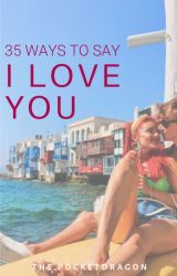 35 Ways to Say 'I Love You' | Joanne (One Shot Series) by buswellspesh