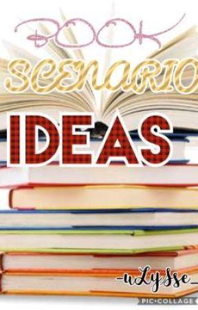 Book Scenario Ideas! by the_odyssey_