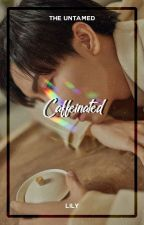 Caffeinated ― The Untamed by xiurious