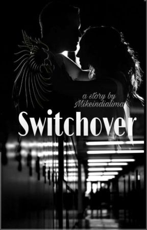 SWITCHOVER (Book I) by Mikeindialima2