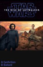 Star Wars IX- The Rise of Skywalker by BethBee83