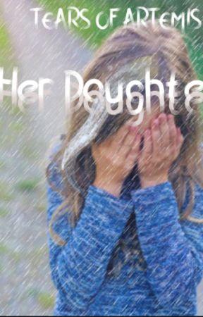 Tears of Artemis: Her daughter by The_hidden_flower