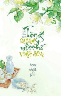 [Edit - Hoàn] TẶNG QUÂN MỘT ĐỜI VINH HOA cover