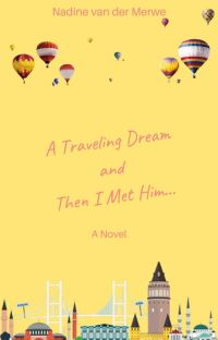 A Travelling Dream and then I met him...(Completed) cover