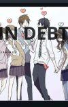 In debt (Yandere Golden Boys x reader) UNDERGOING REWRITING cover