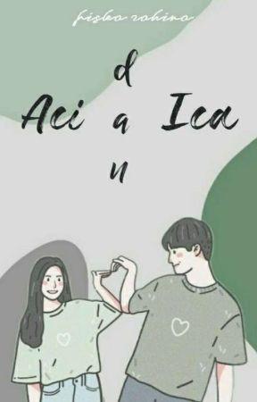 Aci Dan Ica by fiskazahira