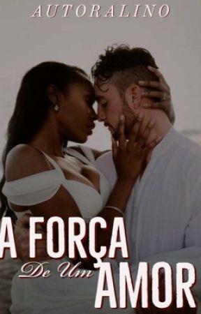 A FORÇA DE UM AMOR by autoralino