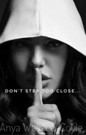 Don't Step Too Close by Thatsonecrazyfangirl