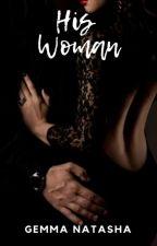 My woman|My everything #Watty2020 by jhemma456