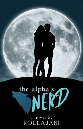 The Alpha's Nerd by Rollajabi