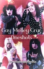Gay Motley Crue Oneshots (Complete) by metalheadofthe80s