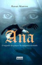 Ana, o segredo da graça e da conquista revelada. by RafaelMartins600