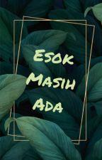 Esok Masih Ada by Apple_Mints