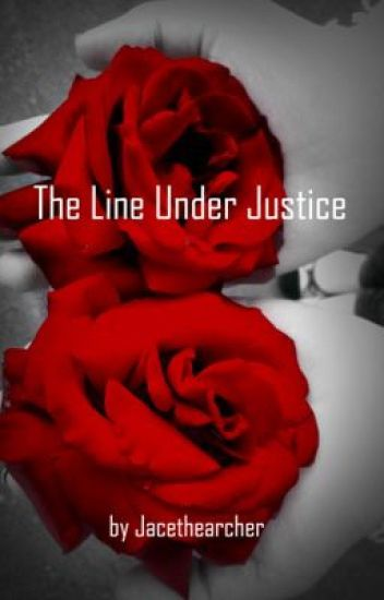 The Line Under Justice