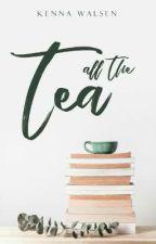 All The Tea by flowersandfireworks