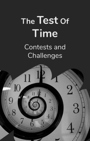 The Test Of Time - Contests and Challenges by WattpadTimeTravel