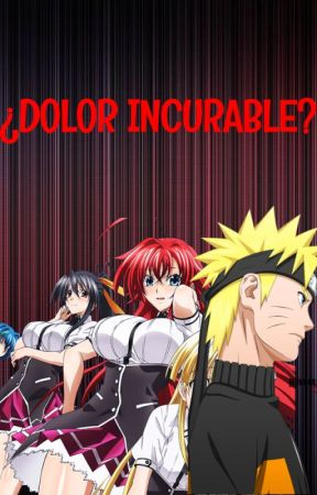 Naruto DXD: ¿Dolor Incurable? by epion878