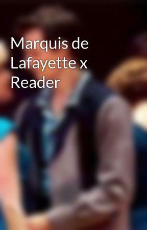 Marquis de Lafayette x Reader by WeasleyGirl19