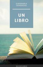 Un libro [Completo] by GianmariaGeneroso
