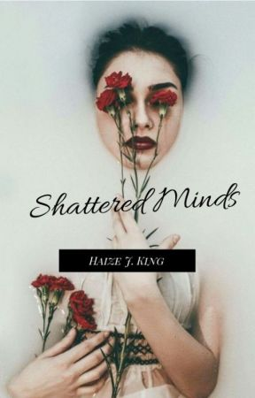 Shattered Minds by HaizeJKing