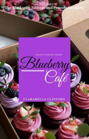 Blueberry Café (Orange Sakura Series) by Clarabella69