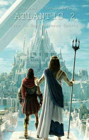 ATLANTIC 2 - Fire Of God Olympus Sparta [Season 2] by DianWijaya137