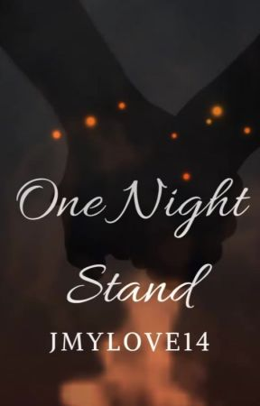 One Night Stand by Jmylove14
