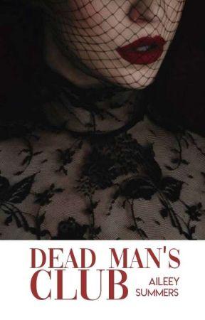 Dead Man's Club|| T B C  by JumpingToConclusions