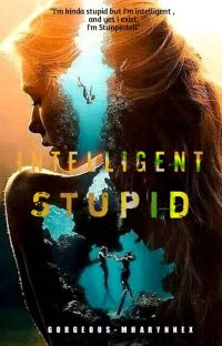 Intelligent Stupid [COMPLETED]  cover