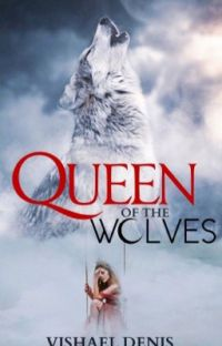 Queen of the Wolves ✔️ cover