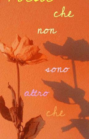 Poesie che non sono altro che pensieri  by iosposocolesprouse