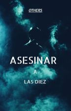 ASESINAR A LAS DIEZ by OTHERSgraphic