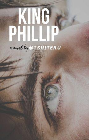 King Phillip by tsuiteru
