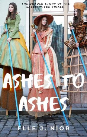 Ashes to Ashes   Salem Witches ✓ by ElleJNior