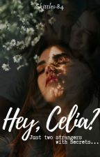 Hey, Celia?   ✔️ by goldensunflower-