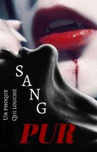 SANG PUR [TERMINÉ] cover