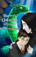 Harry's Unknown Power (A Father and Son fanfic) Book 2 by JessicaRivera821