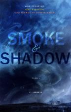 Smoke and Shadow: The Fireweaver, Book 1 by KatieLeporte