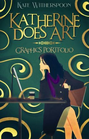 Katherine Does Art | Graphics Portfolio And Tutorials ❧ (Open) by katherineWitherspoon
