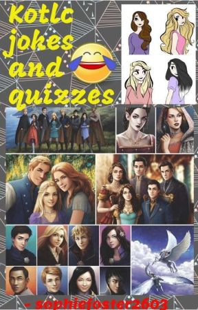 Random KOTLC jokes and quizzes by Sophiefoster2603