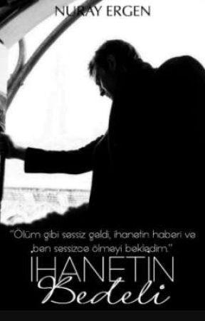 İHANETİN BEDELİ by nurayergen0133