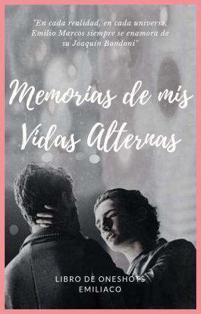 Memorias de mis Vidas Alternas (Emiliaco) by dburgh