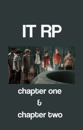 IT Rolplay •°||°• Chapter One ; Chapter Two °•||•° by _-fxrgxnsftme-_
