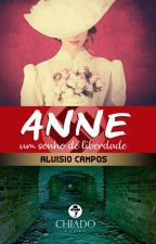 Anne - Um sonho de liberdade by aluisiosouzacampos
