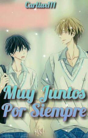 Muy Juntos Por Siempre by carliux111