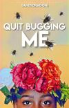 Quit Bugging Me cover